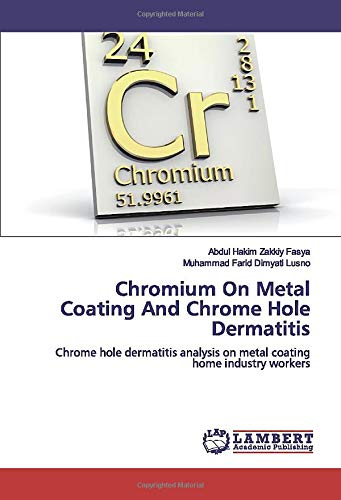 Chromium On Metal Coating And Chrome Hole Dermatitis: Chrome hole dermatitis analysis on metal coating home industry workers