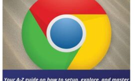 GOOGLE CHROME MASTERS GUIDE: Your A-Z guide on how to setup, explore, and master your google chrome with helpful tips and tricks like a pro