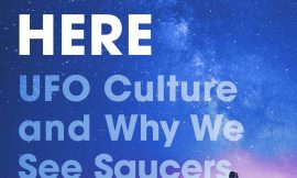 They Are Already Right here: UFO Tradition and Why We See Saucers