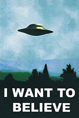 I Want to Believe – TV Show Poster/Print (UFO/X-Files) (Size: 24 inches x 36 inches)