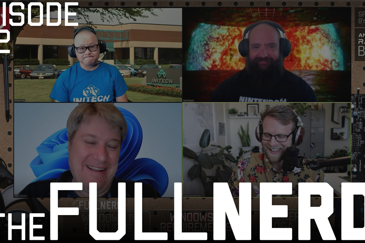 Read more about the article The Full Nerd ep. 182: Dissecting Windows 11's best features and worst controversies