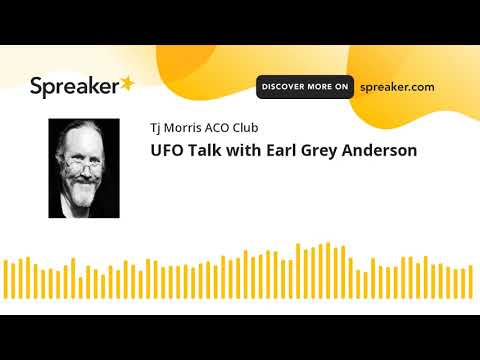 Read more about the article UFO Talk with Earl Grey Anderson (part 2 of 9, made with Spreaker)